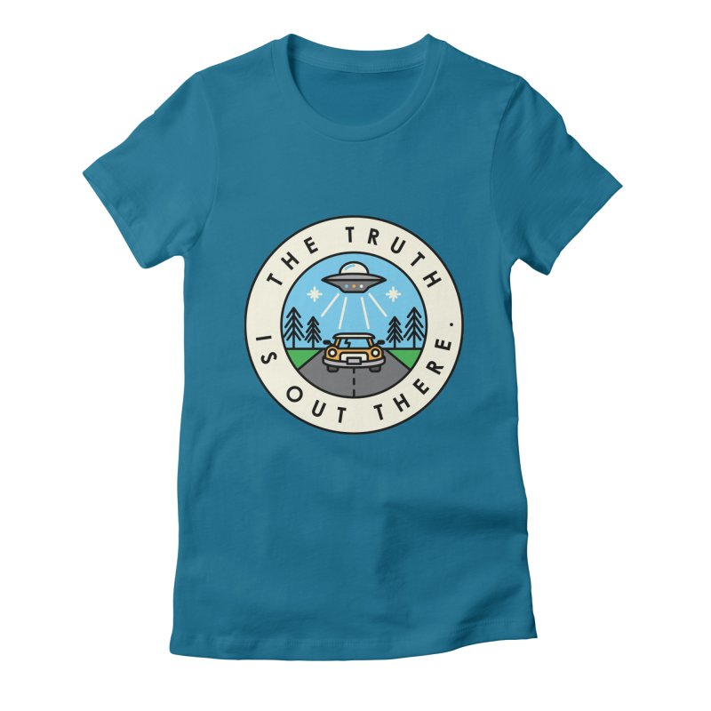 The truth is out there Women's Fitted T-Shirt by Steven Toang