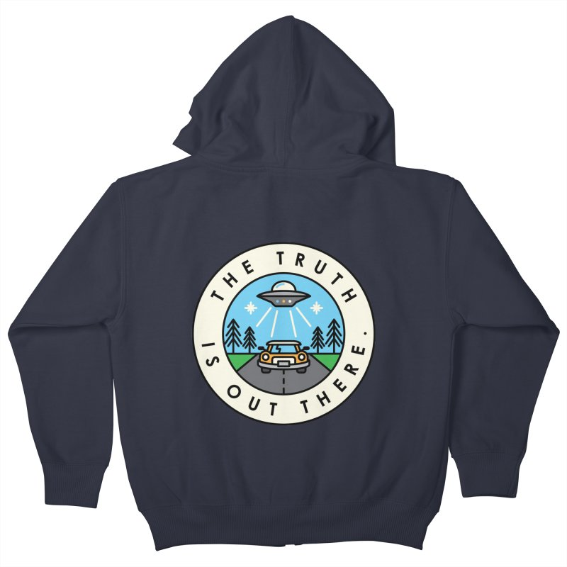 The truth is out there Kids Zip-Up Hoody by Steven Toang