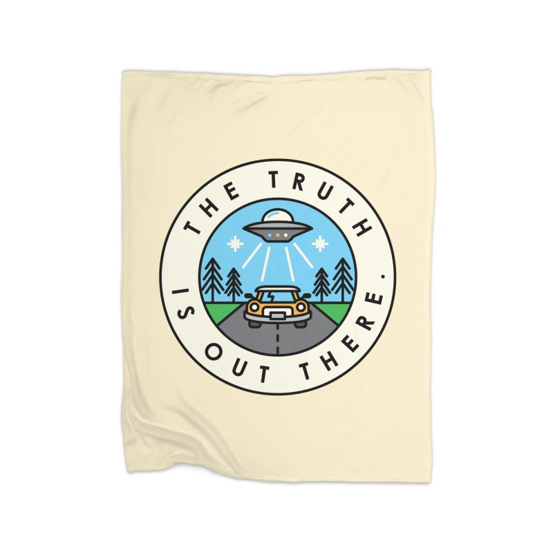 The truth is out there Home Fleece Blanket Blanket by Steven Toang