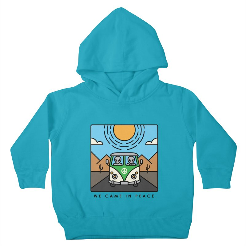 We came in peace Kids Toddler Pullover Hoody by Steven Toang
