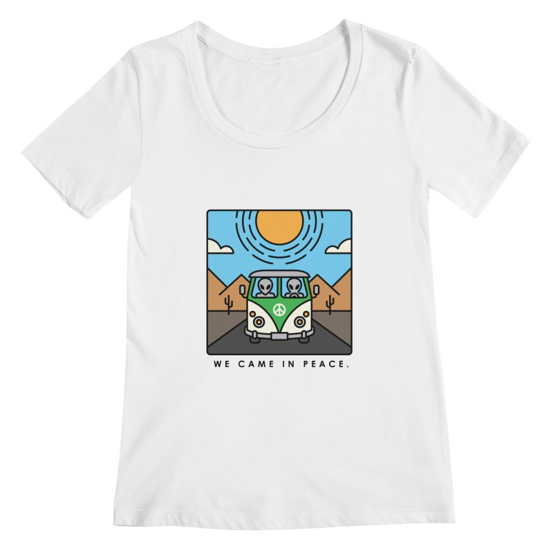 We came in peace Women's Scoopneck by Steven Toang