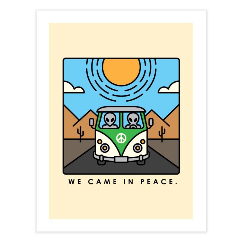 We came in peace Home Fine Art Print by Steven Toang