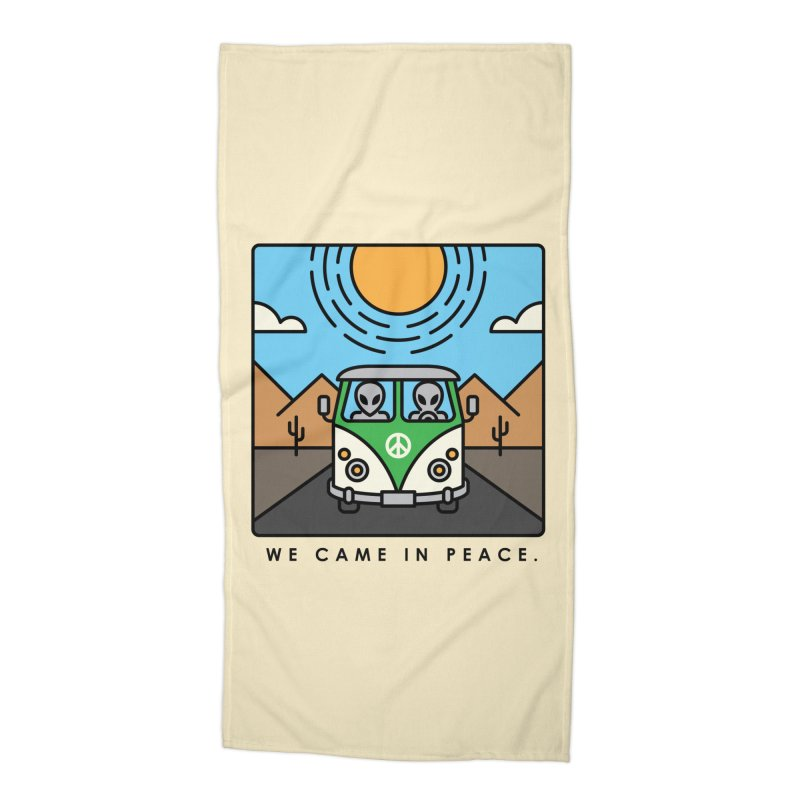 We came in peace Accessories Beach Towel by Steven Toang