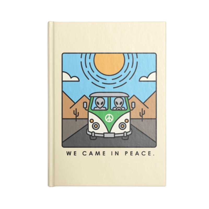 We came in peace Accessories Notebook by Steven Toang