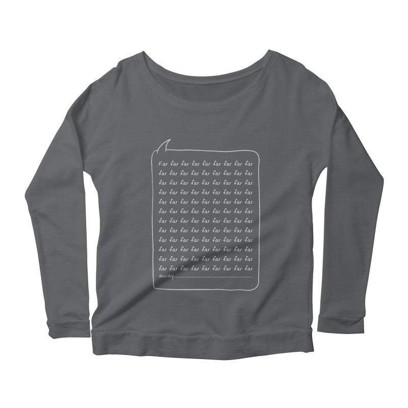 Far far away Women's Scoop Neck Longsleeve T-Shirt by Steven Toang