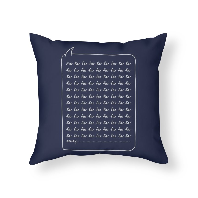 Far far away Home Throw Pillow by Steven Toang