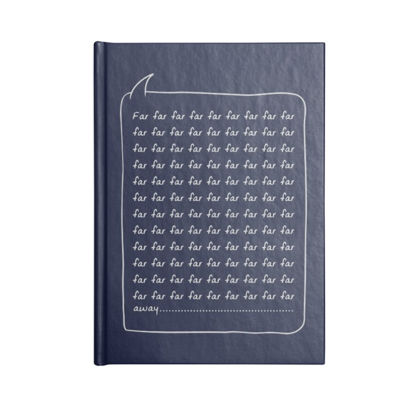 Far far away Accessories Lined Journal Notebook by Steven Toang