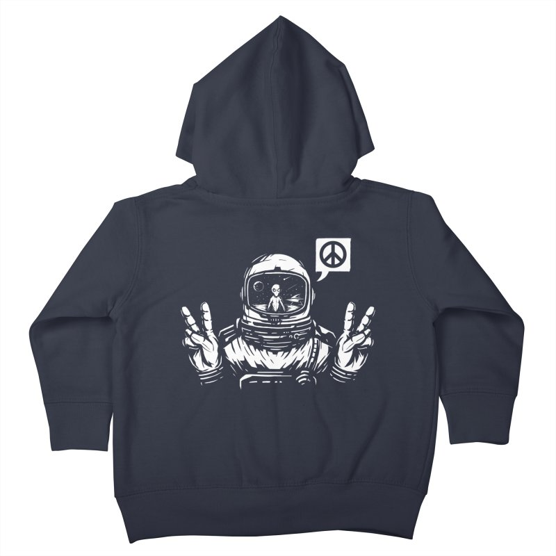 We came in peace Kids Toddler Zip-Up Hoody by Steven Toang