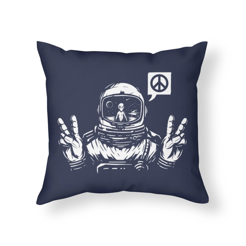 We came in peace Home Throw Pillow by Steven Toang