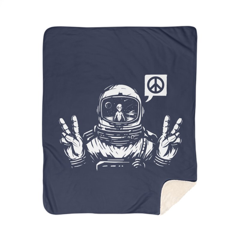 We came in peace Home Sherpa Blanket Blanket by Steven Toang
