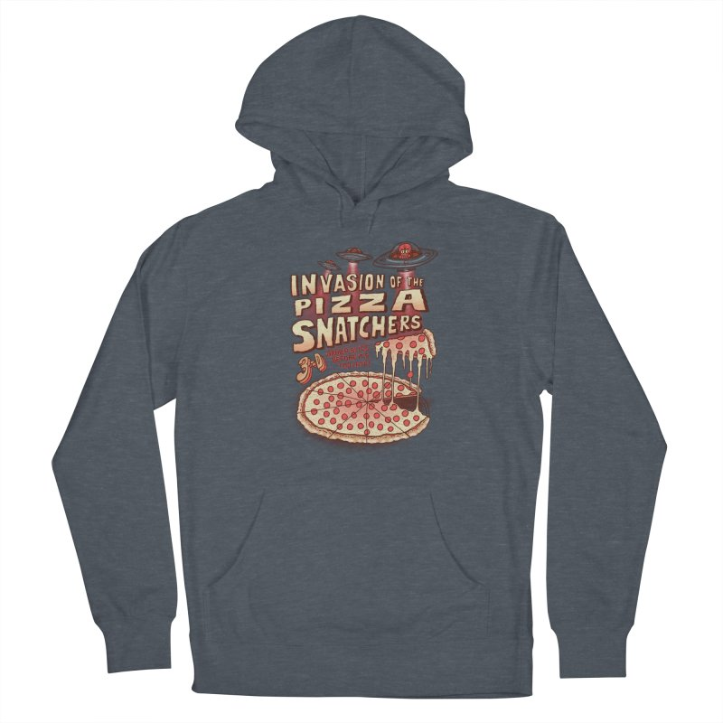 Invasion of the Pizza Snatchers Men's French Terry Pullover Hoody by SteveOramA