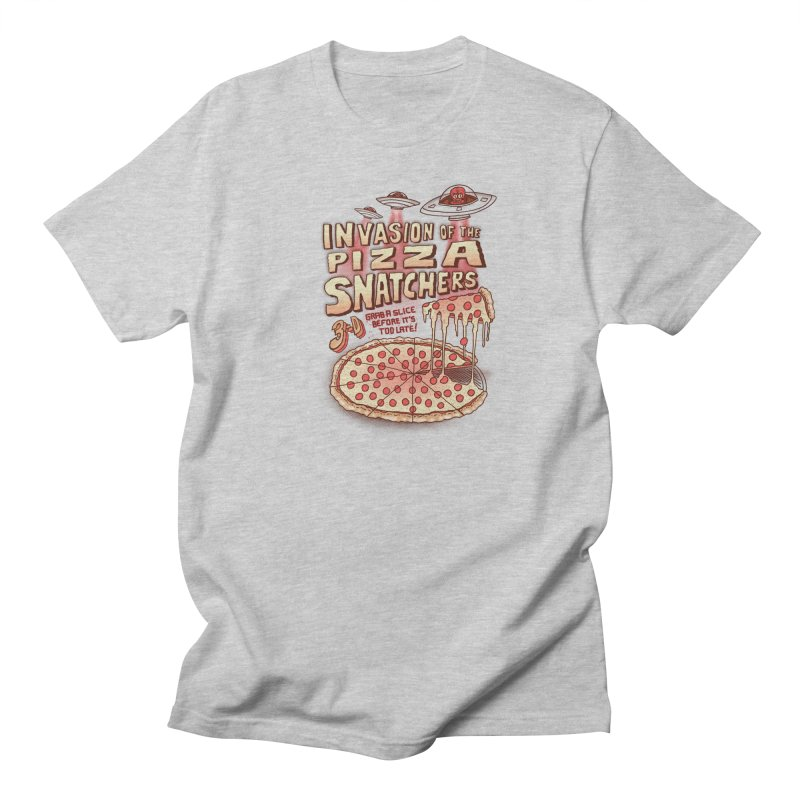 Invasion of the Pizza Snatchers Women's Regular Unisex T-Shirt by SteveOramA