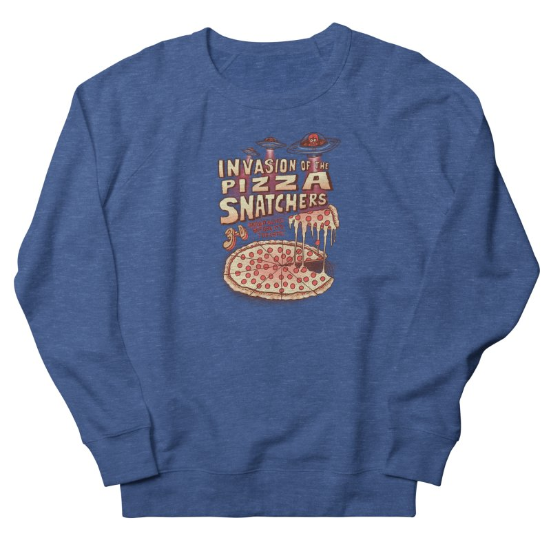 Invasion of the Pizza Snatchers Women's French Terry Sweatshirt by SteveOramA
