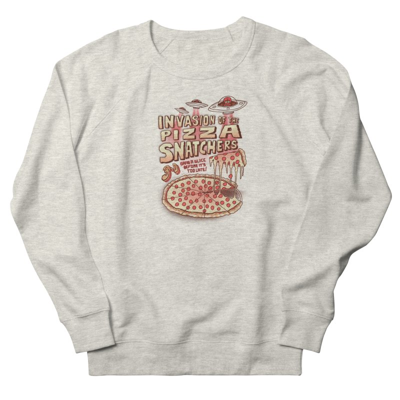 Invasion of the Pizza Snatchers Men's French Terry Sweatshirt by SteveOramA