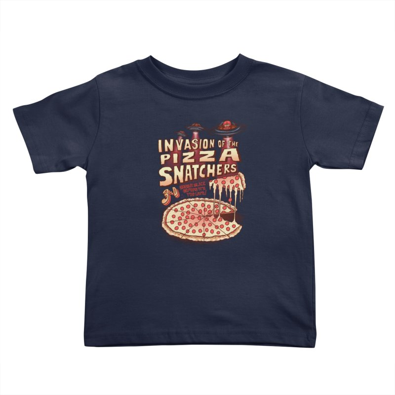 Invasion of the Pizza Snatchers Kids Toddler T-Shirt by SteveOramA