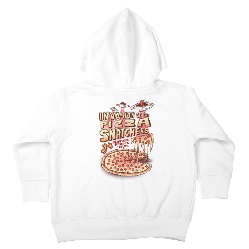 Invasion of the Pizza Snatchers Kids Toddler Zip-Up Hoody by SteveOramA