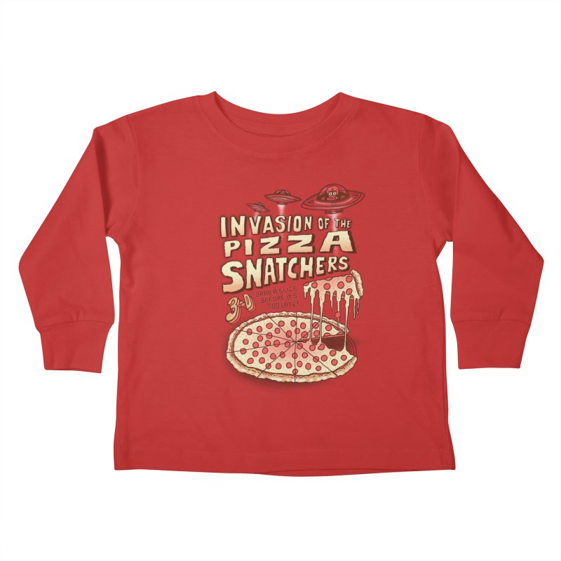 Invasion of the Pizza Snatchers Kids Toddler Longsleeve T-Shirt by SteveOramA