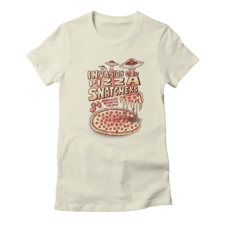 Invasion of the Pizza Snatchers Women's Fitted T-Shirt by SteveOramA
