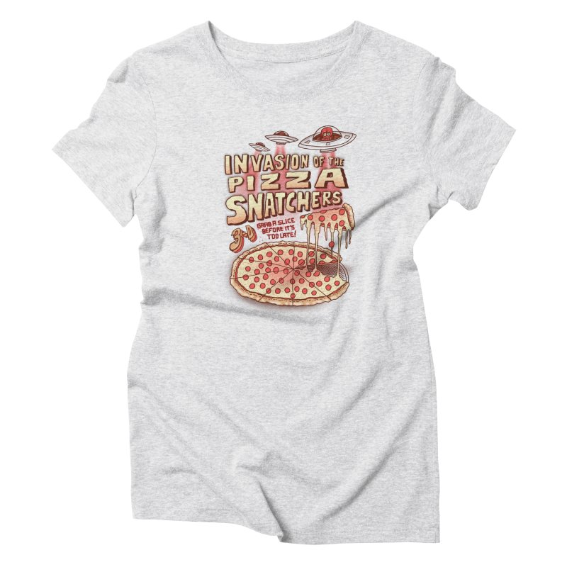 Invasion of the Pizza Snatchers Women's Triblend T-Shirt by SteveOramA