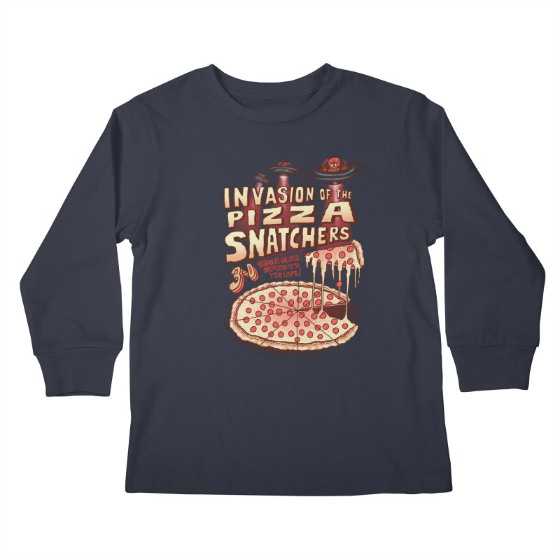 Invasion of the Pizza Snatchers Kids Longsleeve T-Shirt by SteveOramA