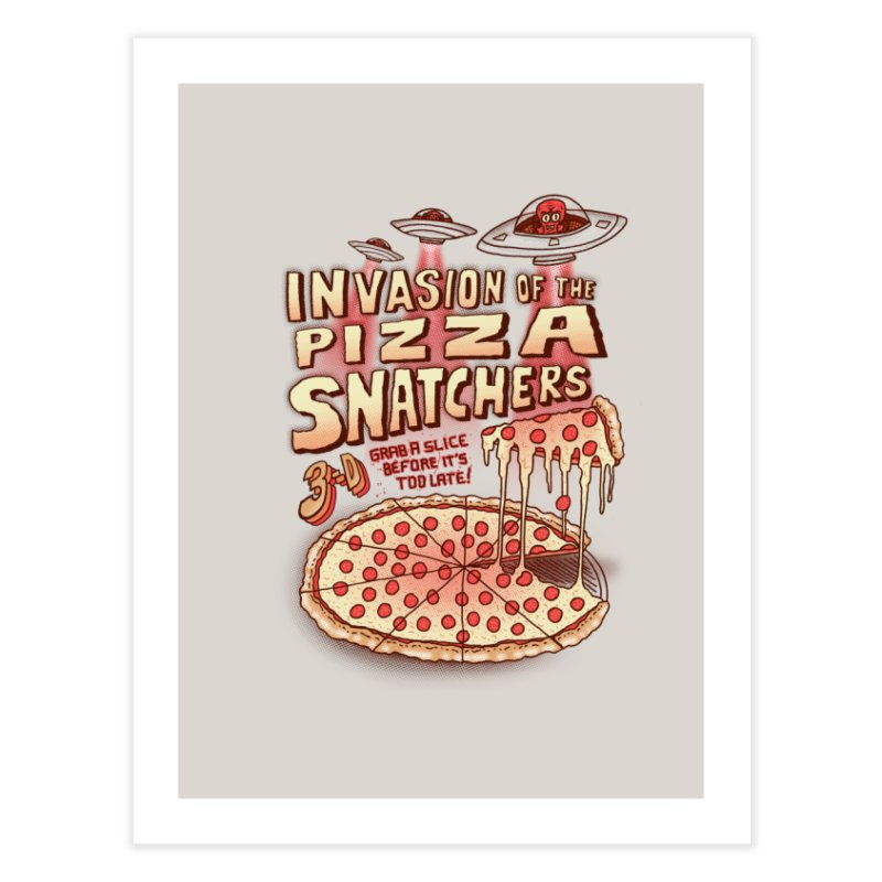 Invasion of the Pizza Snatchers Home Fine Art Print by SteveOramA