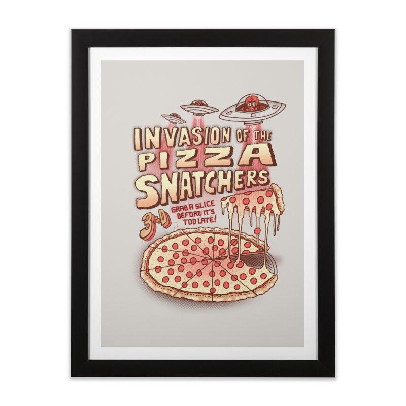 Invasion of the Pizza Snatchers Home Framed Fine Art Print by SteveOramA