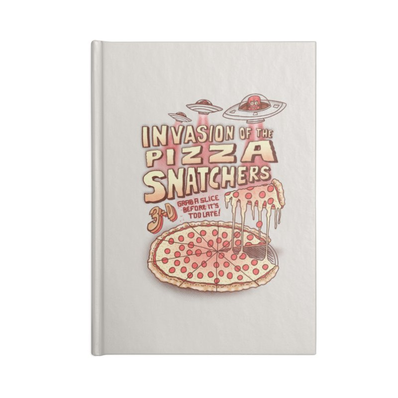 Invasion of the Pizza Snatchers Accessories Notebook by SteveOramA