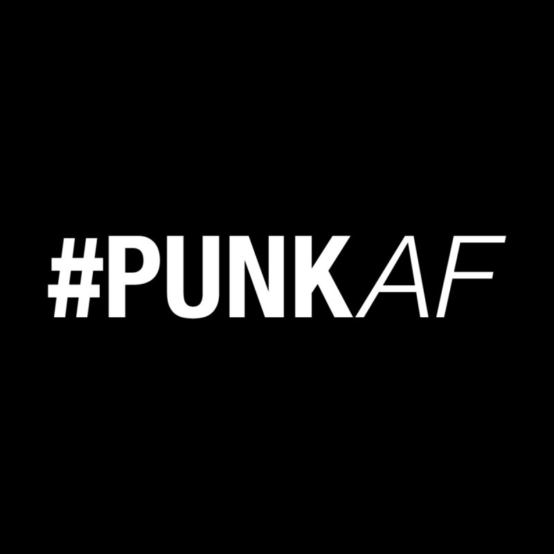 #PunkAF by It's Me Stevie Leigh