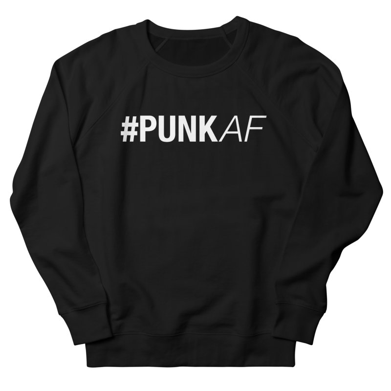 #PunkAF Women's French Terry Sweatshirt by It's Me Stevie Leigh