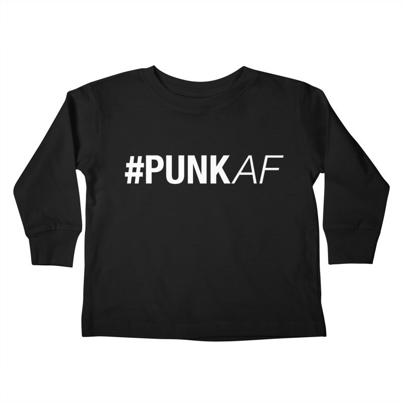 #PunkAF Kids Toddler Longsleeve T-Shirt by It's Me Stevie Leigh
