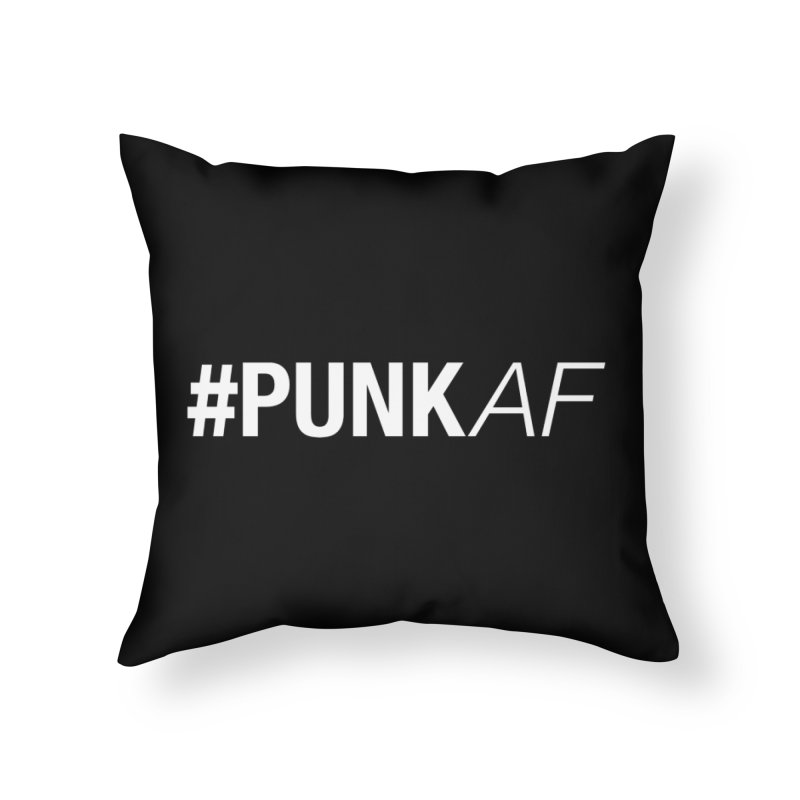 #PunkAF Home Throw Pillow by It's Me Stevie Leigh