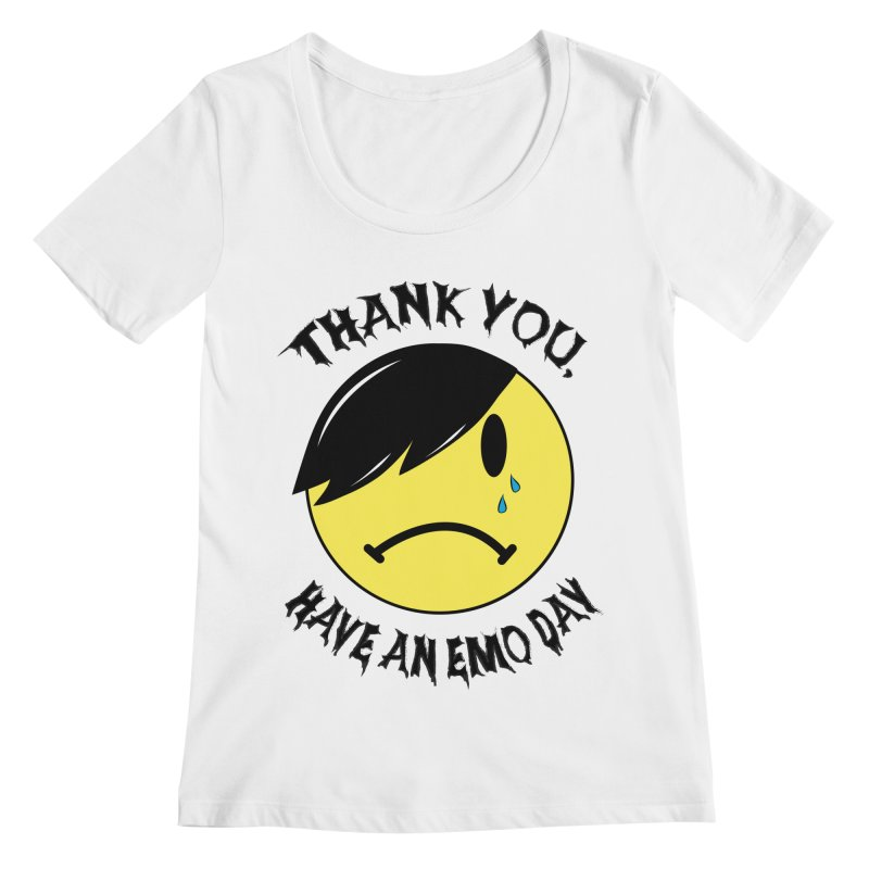 Thank You, Have An Emo Day! Women's Scoopneck by It's Me Stevie Leigh