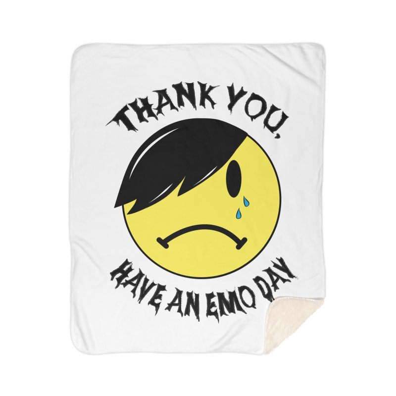 Thank You, Have An Emo Day! Home Sherpa Blanket Blanket by It's Me Stevie Leigh