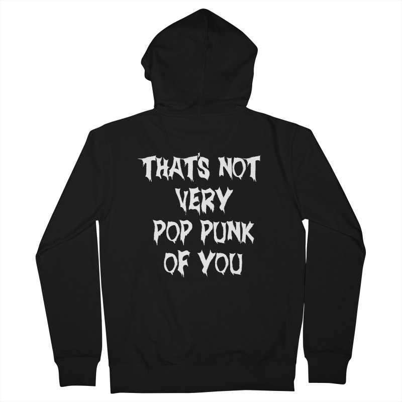 That's Not Very Pop Punk of You Men's French Terry Zip-Up Hoody by It's Me Stevie Leigh