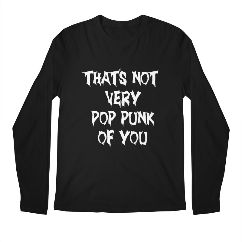 That's Not Very Pop Punk of You Men's Regular Longsleeve T-Shirt by It's Me Stevie Leigh