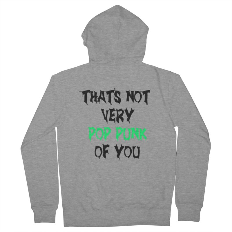 That's Not Very Pop Punk of You 2 Men's French Terry Zip-Up Hoody by It's Me Stevie Leigh