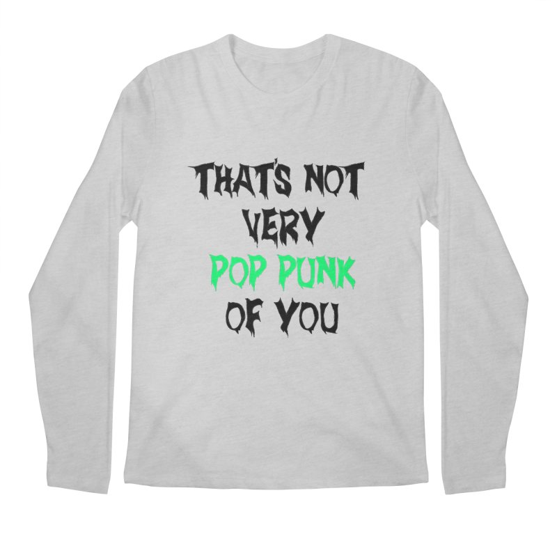 That's Not Very Pop Punk of You 2 Men's Regular Longsleeve T-Shirt by It's Me Stevie Leigh