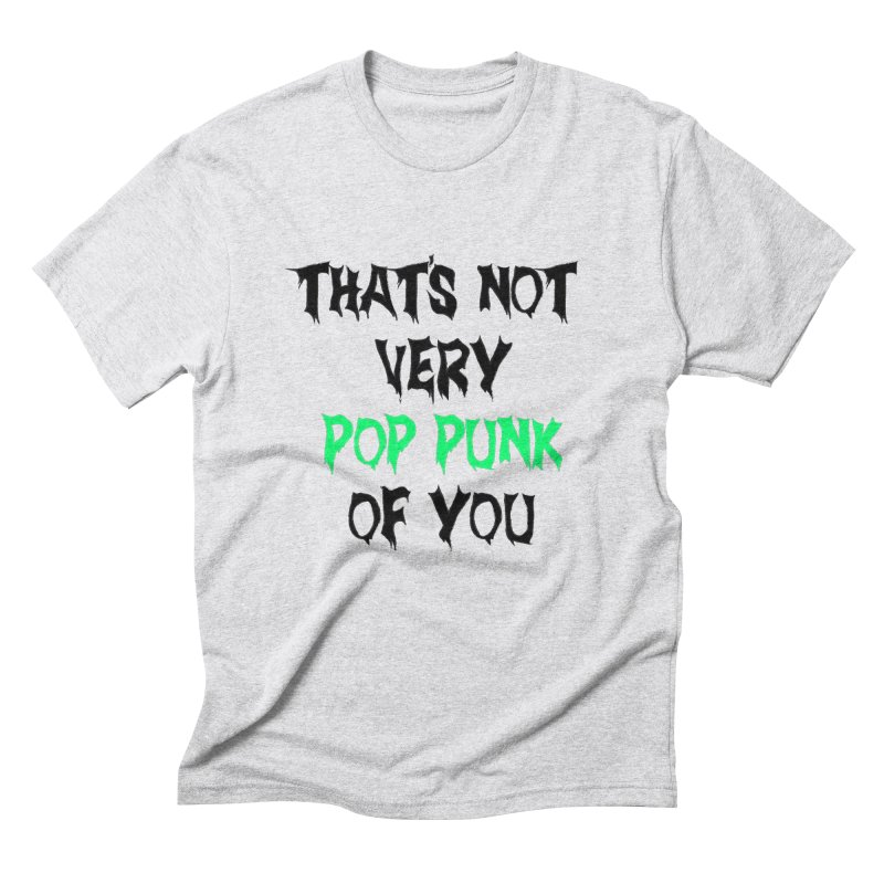 That's Not Very Pop Punk of You 2 Men's Triblend T-Shirt by It's Me Stevie Leigh