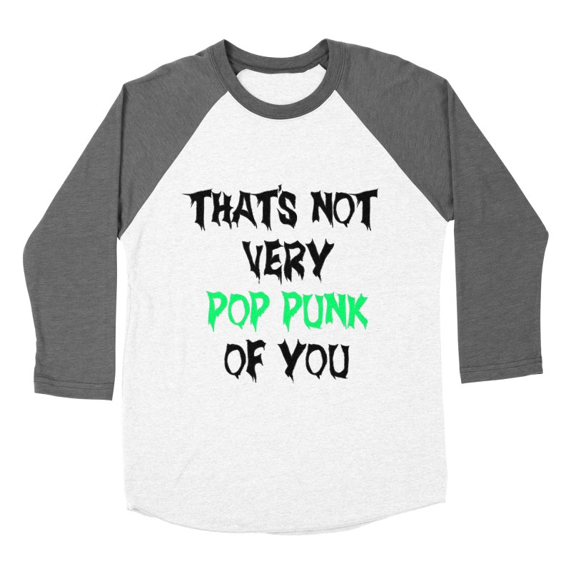 That's Not Very Pop Punk of You 2 Men's Baseball Triblend Longsleeve T-Shirt by It's Me Stevie Leigh