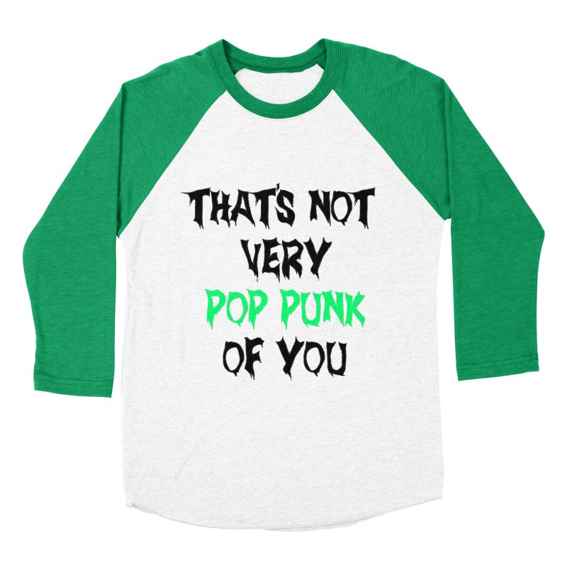 That's Not Very Pop Punk of You 2 Men's Baseball Triblend T-Shirt by It's Me Stevie Leigh