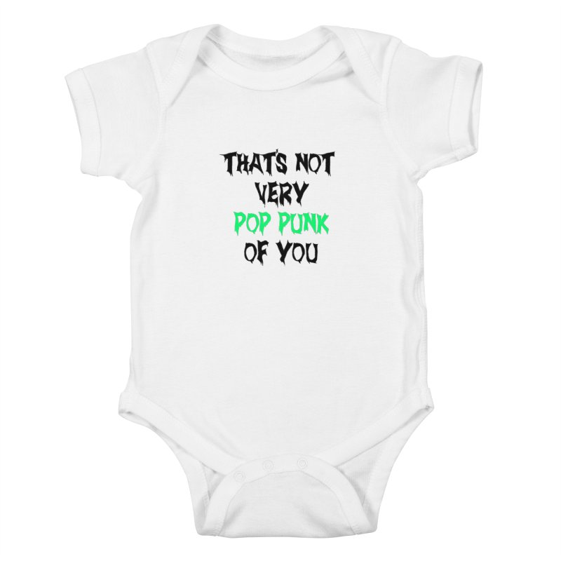 That's Not Very Pop Punk of You 2 Kids Baby Bodysuit by It's Me Stevie Leigh