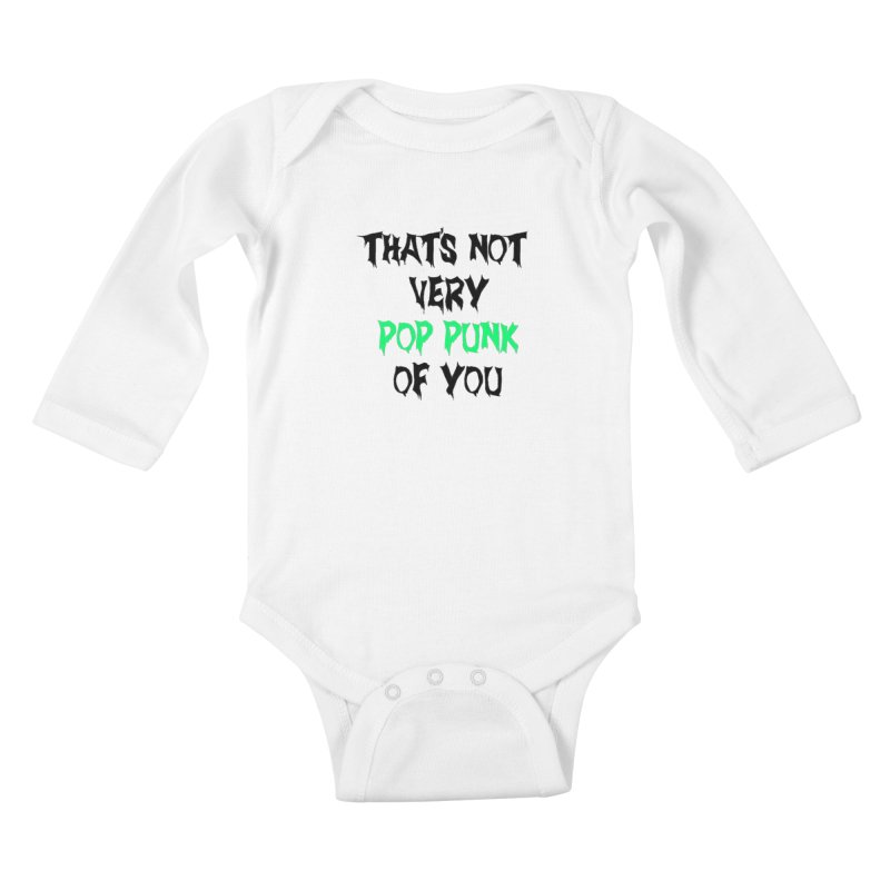 That's Not Very Pop Punk of You 2 Kids Baby Longsleeve Bodysuit by It's Me Stevie Leigh