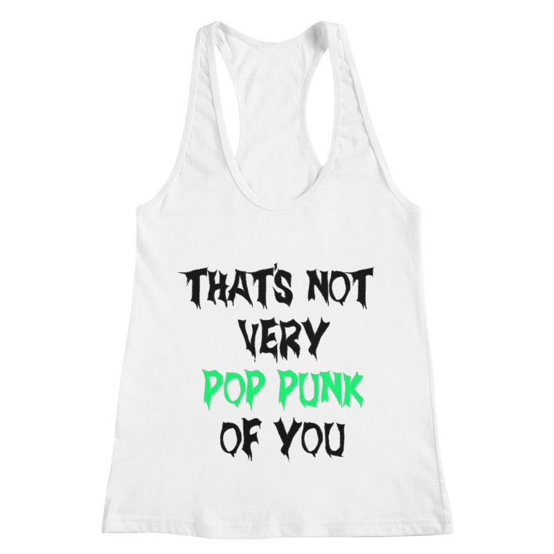 That's Not Very Pop Punk of You 2 Women's Racerback Tank by It's Me Stevie Leigh