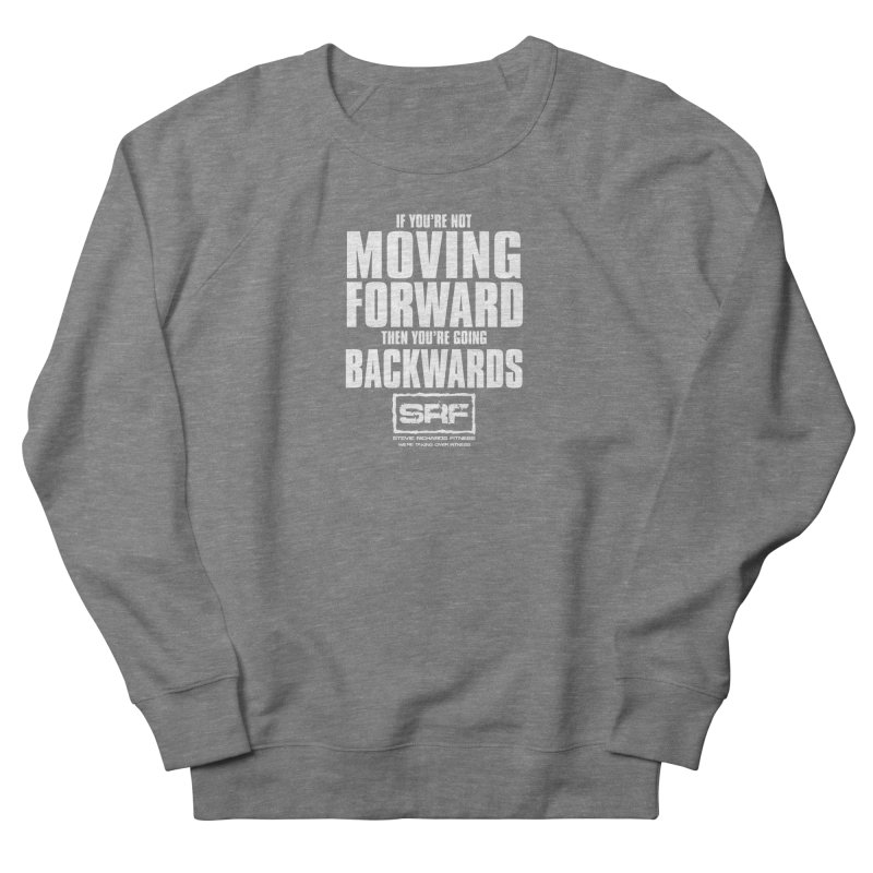 Moving Forwards Women's French Terry Sweatshirt by Stevie Richards Artist Shop