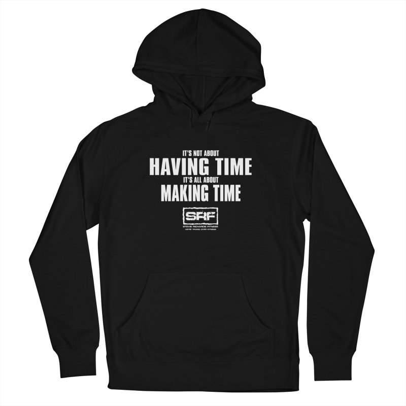 Make the time Women's French Terry Pullover Hoody by Stevie Richards Artist Shop
