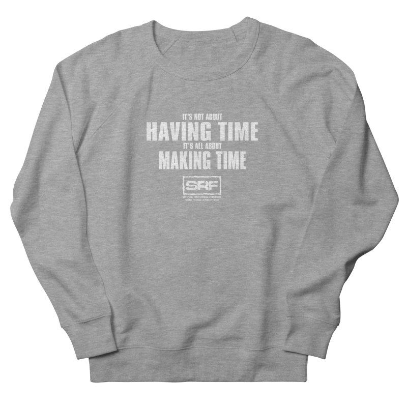 Make the time Women's Sweatshirt by Stevie Richards Artist Shop