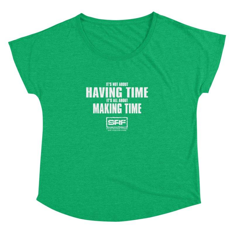 Make the time Women's Dolman by Stevie Richards Artist Shop