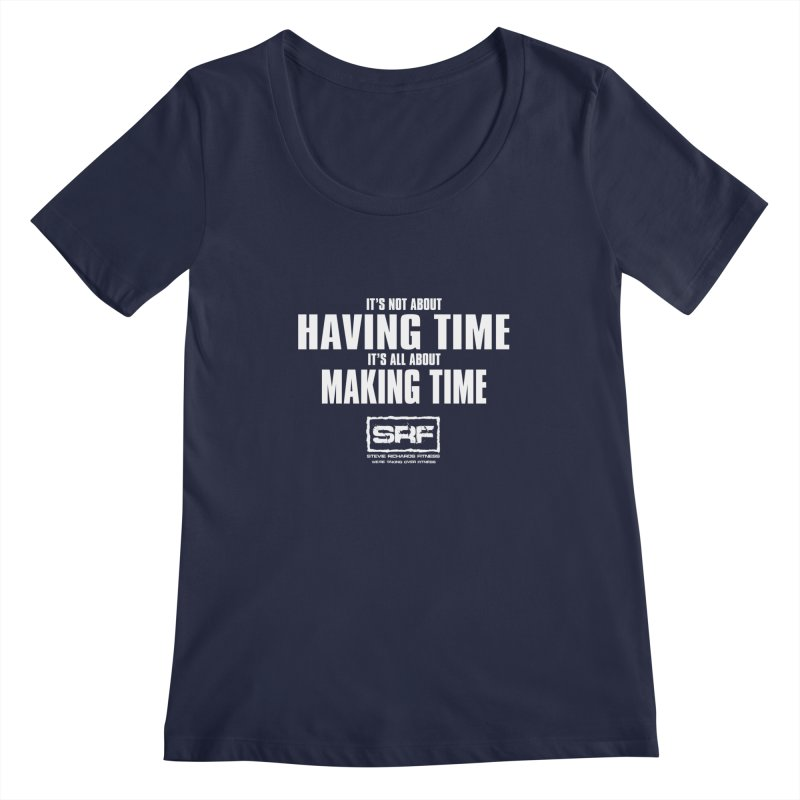 Make the time Women's Regular Scoop Neck by Stevie Richards Artist Shop