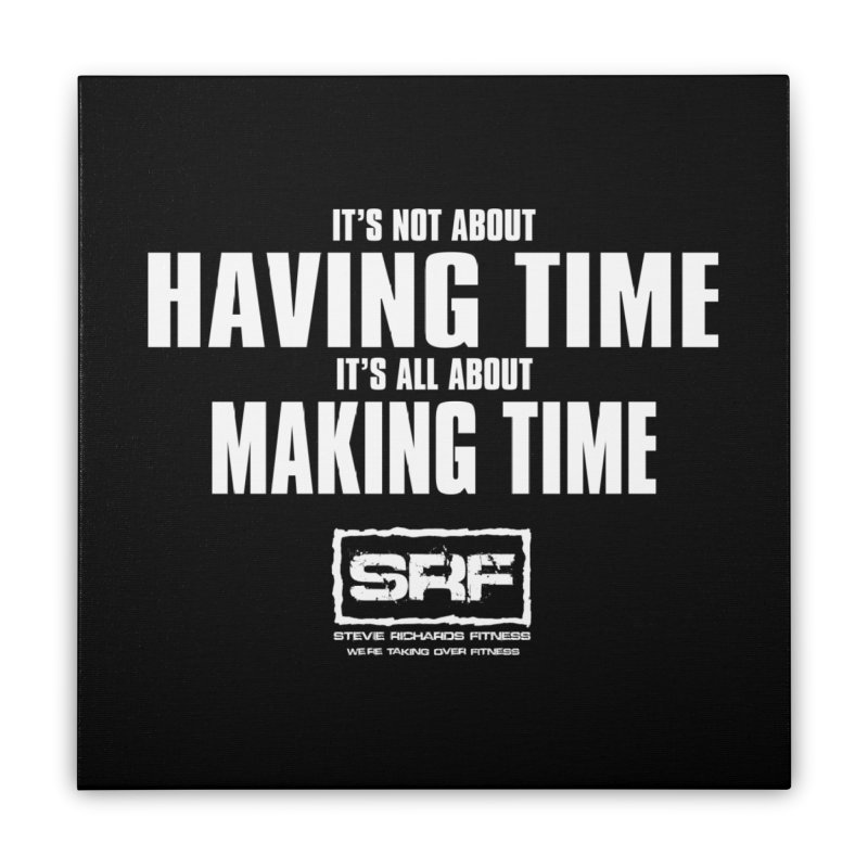 Make the time Home Stretched Canvas by Stevie Richards Artist Shop