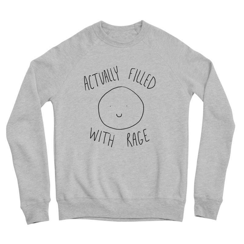 Actually Filled With Rage Women's Sponge Fleece Sweatshirt by Stick Figure Girl Stuff